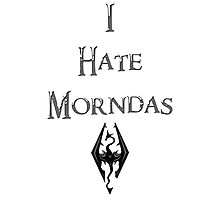 I Hate Morndas Photographic Print