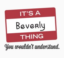 Its a Beverly thing you wouldnt understand! by masongabriel