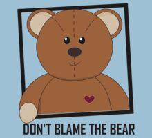 DON'T BLAME THE TEDDY BEAR Kids Tee