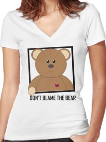 DON'T BLAME THE TEDDY BEAR Women's Fitted V-Neck T-Shirt