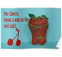 hey Cherry, taking a walk on the wild side? Poster