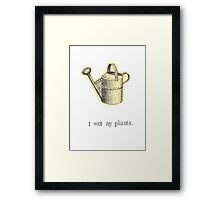 I Wet My Plants Framed Print