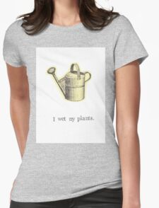 I Wet My Plants Womens Fitted T-Shirt