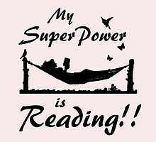 My Superpower is Reading, Book Nerd, Book Lovers, Book Worm by NerdGirlTees