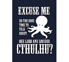 Our Lord And Saviour Cthulhu Photographic Print