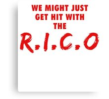 We Might Just Get Hit With The R.I.C.O | Red Canvas Print