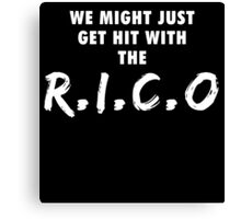 We Might Just Get Hit With The R.I.C.O | White Canvas Print