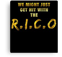We Might Just Get Hit With The R.I.C.O | Gold Canvas Print