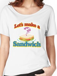 let's make a sandwich Women's Relaxed Fit T-Shirt