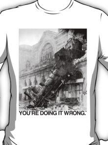 Steam Train | You're Doing It Wrong T-Shirt