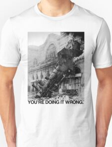 Steam Train | You're Doing It Wrong T-Shirt