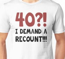 40th Birthday Gag Gift Unisex T-Shirt