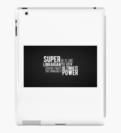 Super Librarian Knowledge and Power iPad Case/Skin