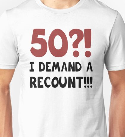 50th Birthday Gag Gift Unisex T-Shirt