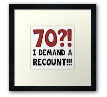 70th Birthday Gag Gift Framed Print