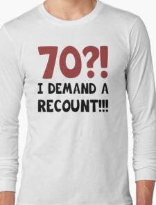 70th Birthday Gag Gift Long Sleeve T-Shirt