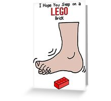 I Hope You Step on a LEGO Brick Greeting Card