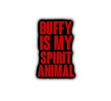 Buffy is my spirit Animal by ManonTheSlayer