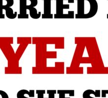 I've Been Married For 30 Years Sticker