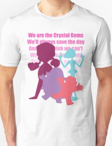 We are the Crystal Gems! Unisex T-Shirt