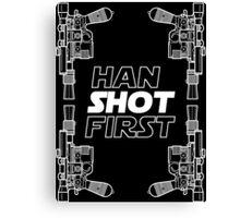 Han Shot First Shirt Canvas Print