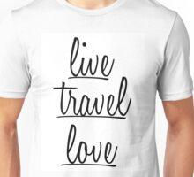 """""""Live, Travel, Love"""" Typography in Black Unisex T-Shirt"""