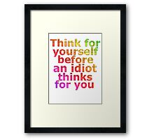 think idiot Framed Print