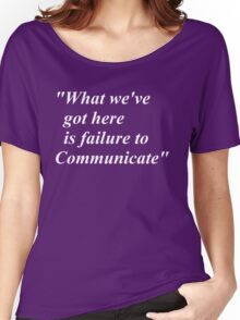 failure to communicate Women's Relaxed Fit T-Shirt