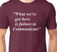 failure to communicate Unisex T-Shirt