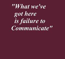 failure to communicate Unisex T-Shirt