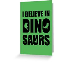 I Believe In Dinosaurs (little dinosaurs) Greeting Card