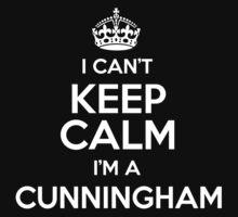 I can't keep calm I'm a Cunningham by keepingcalm
