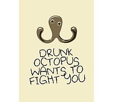 Drunk Octopus Wants To Fight You Photographic Print