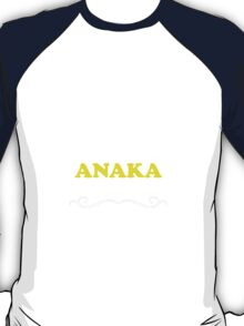 Keep Calm and Let ANAKA Handle it T-Shirt