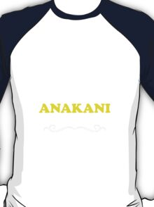 Keep Calm and Let ANAKANI Handle it T-Shirt