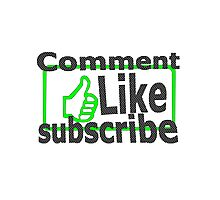 Comment, like, subscribe, Photographic Print