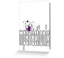 imperfectionst Greeting Card