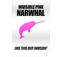 Invisible Pink Narwhal Poster