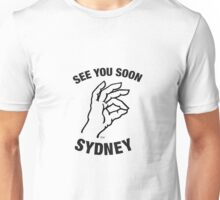 See You Soon Sydney Unisex T-Shirt