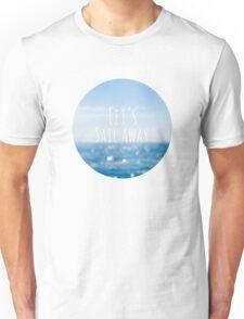 Let's Sail Away Unisex T-Shirt