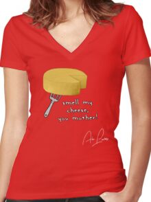 Smell my cheese you mother! Women's Fitted V-Neck T-Shirt