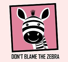 DON'T BLAME THE ZEBRA by Jean Gregory  Evans
