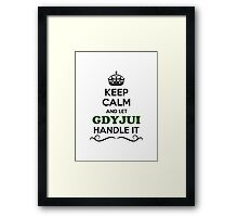 Keep Calm and Let GDYJUI Handle it Framed Print