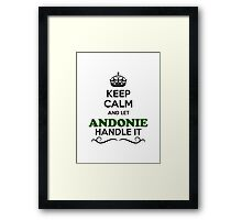 Keep Calm and Let ANDONIE Handle it Framed Print