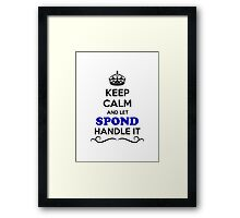 Keep Calm and Let SPOND Handle it Framed Print