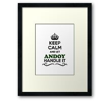 Keep Calm and Let ANDOY Handle it Framed Print