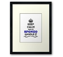 Keep Calm and Let SPONZO Handle it Framed Print
