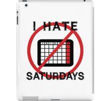 I Hate Saturday iPad Case/Skin