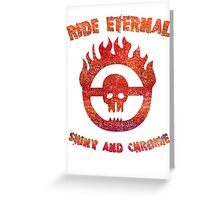 Ride Eternal [Rust Version]  Greeting Card