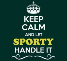 Keep Calm and Let SPORTY Handle it by ellaphel